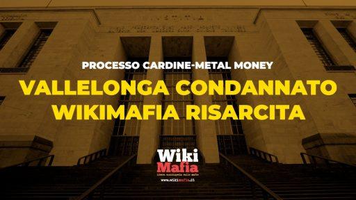 Processo Cardine, Vallelonga condannato, WikiMafia risarcita